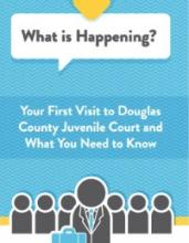 What is Happening?  Your First Visit to Douglas County Juvenile Court and What You Need to Know